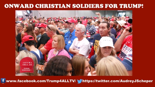 ONWARD CHRISTIAN SOLDIERS FOR TRUMP